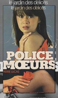LUCAS Pierre – Police des mœurs 11, Le jardin des délices – Presses de la Cité