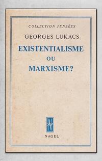 LUKACS Georges – Existentialisme ou marxisme ? - Nagel
