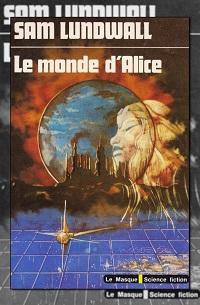 Le monde d'Alice de Sam LUNDWALL, Le Masque