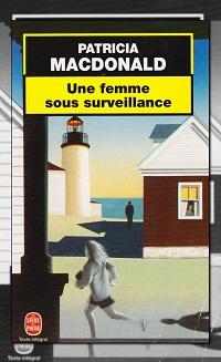 MACDONALD Patricia – Une femme sous surveillance – Le Livre de Poche
