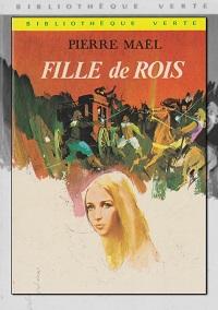 MAEL Pierre – Fille de rois - Hachette