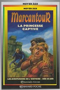 MARCANTOUR – La princesse captive - Bayard