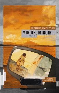 Miroir, miroir… de Richard MATHESON, Flammarion