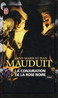 MAUDUIT Anne-Marie et Jean – La conjuration de la Rose Noire