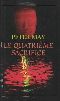 MAY Peter – Le quatrième sacrifice – France Loisirs