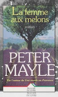 MAYLE Peter – La femme aux melons – Succès du livre