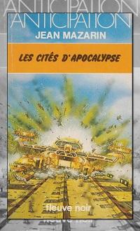 MAZARIN Jean – Les cités d'apocalypse – Fleuve Noir