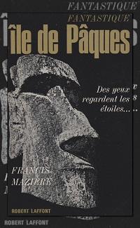 MAZIERE Francis – Fantastique île de Pâques – Robert Laffont