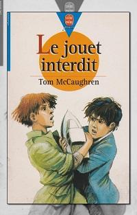 MCCAUGHREN Tom – Le jouet interdit – Le Livre de poche