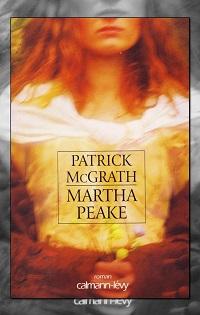 Martha Peake de Patrick MCGRATH – Calmann-Lévy