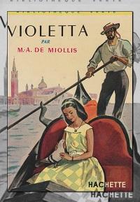 MIOLLIS Marie-Antoinette de – Violetta - Hachette