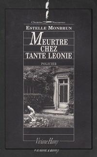 Meurtre chez Tante Léonie d'Estelle MONBRUN – Viviane Hamy