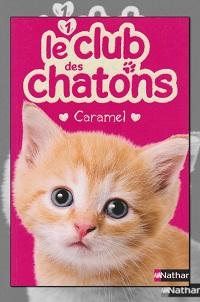 MONDREDIEN Sue – Le club des chatons 1 – Caramel - Nathan