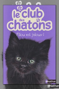 MONDREDIEN Sue – Le club des chatons 12 – Filou est jaloux ! - Nathan