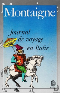 MONTAIGNE – Journal de voyage en Italie