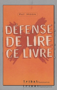 MOON Pat – Défense de lire ce livre – Flammarion