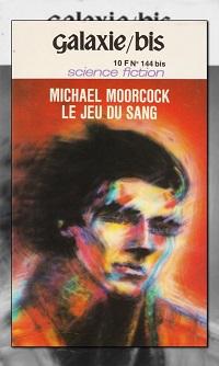 Le jeu du sang de Michael MOORCOCK – Galaxie bis 144