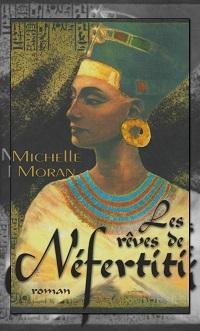 MORAN Michelle – Les rêves de Néfertiti – France Loisirs