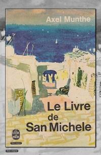 MUNTHE Axel – Le livre de San Michele – Le Livre de poche