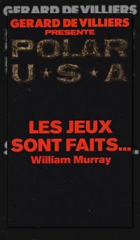 MURRAY William – Les jeux sont faits… – Gérard de Villiers
