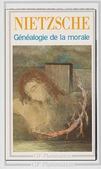 NIETZSCHE – Généalogie de la morale – GF Flammarion