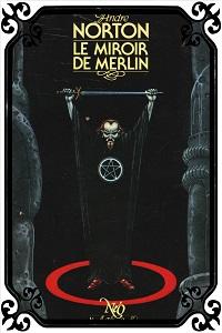 NORTON André – Le miroir de Merlin