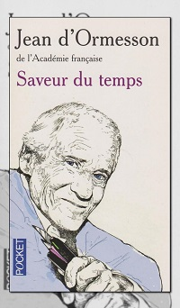 ORMESSON Jean d' – Saveur du temps - Pocket