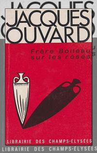 OUVARD Jacques – Frère Boileau sur les roses – Librairie des Champs -Elysées