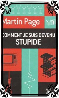 PAGE Martin – Comment je suis devenu stupide