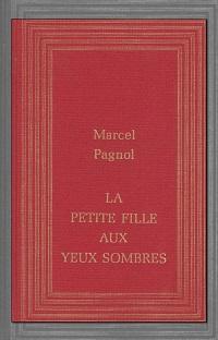 PAGNOL Marcel – La petite fille aux yeux sombres – France Loisirs