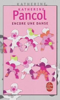 PANCOLE Katherine – Encore une danse – Le Livre de poche