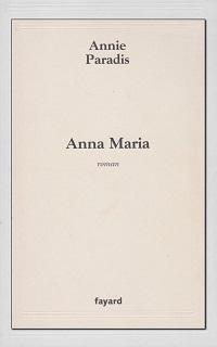 PARADIS Annie – Anna Maria - Fayard