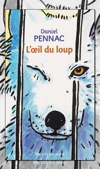 PENNAC Daniel – L'œil du loup