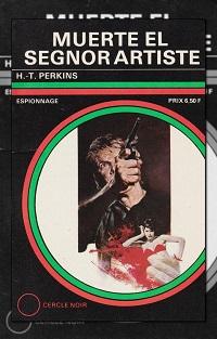 Muerte el segnor Artiste de H.-T. PERKINS – Beaulieu