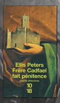PETERS Ellis – frère Cadfael fait pénitence – 10 18