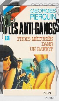 Les Anti-gangs 13 – Trois médusés dans un rafiot de Georges PIERQUIN
