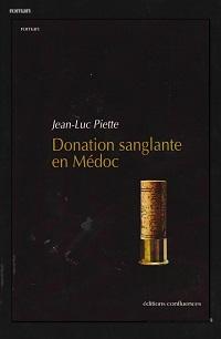 PIETTE Jean-Luc – Donation sanglante en Médoc