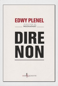 PLENEL Edwy – Dire non – Don Quichotte