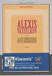 PROU Bernard – Alexis Vassilkov ou la vie tumultueuse du fils de Maupassant - Brouette