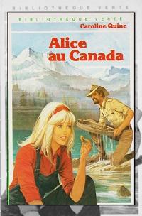 Alice au Canada de Caroline QUINE – Bibliothèque Verte