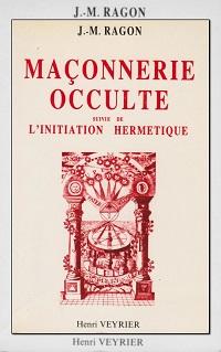 RAGON J.-M. – Maçonnerie occulte – Henri Veyrier