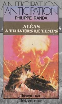 RANDA Philippe – Aléas à travers le temps – Fleuve Noir