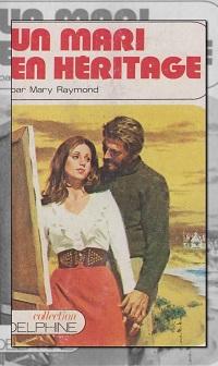 RAYMOND Mary – Un mari en héritage – Editions Mondiales