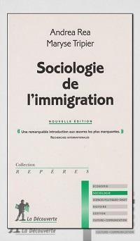 REA Andrea et TRIPIER Maryse – Sociologie de l'immigration – La Découverte