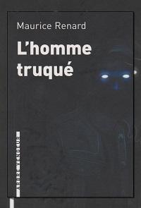 RENARD Maurice – L'homme truqué – L'Arbre vengeur