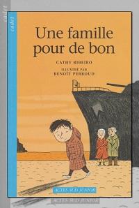 RIBEIRO Cathy – Une famille pour de bon – Actes Sud Junior