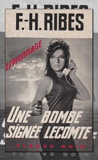RIBES F.-H. – Une bombe signée Lecomte – Fleuve Noir