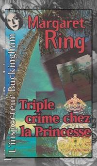 RING Margaret – Triple crime chez la princesse – Gérard de Villiers