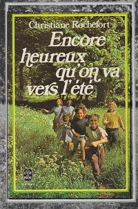 ROCHEFORT Christiane – Encore heureux qu'on va vers l'été – Le Livre de poche