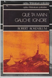 ROSENBLUM Robert – Qua ta main gauche ignore - opta